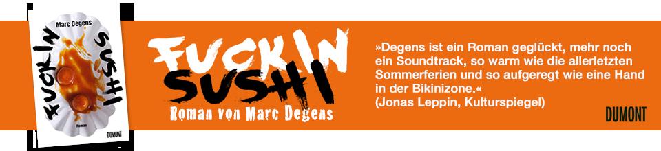 Marc Degens: Fuckin Sushi